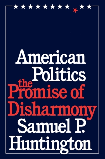 American Politics–The Promise of Disharmony the promise