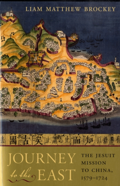 Journey to the East – The Jesuit Mission to China 1579–1724 elena kozodaeva journey to the east