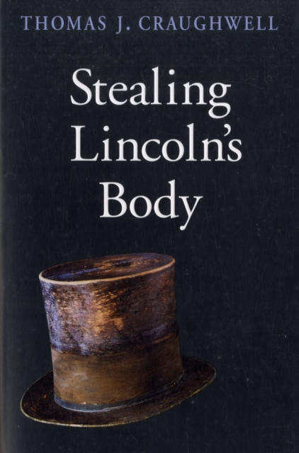 Stealing Lincoln?s Body