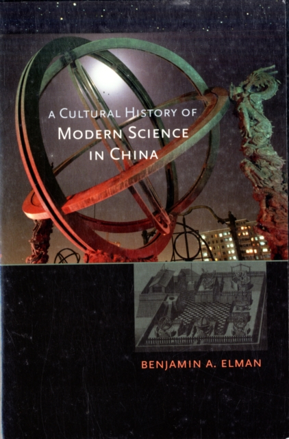 A Cultural History of Modern Science in China needham science in traditional china pr only
