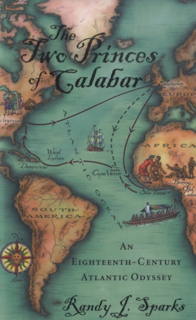 The Two Princes of Calabar – An Eighteenth–Century Atlantic Odyssey chris colfer the land of stories 5 an author s odyssey