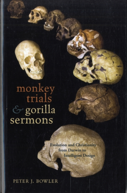 Monkey Trials and Gorilla Sermons – Evolution and Christianity form Darwin to Intelligent Design