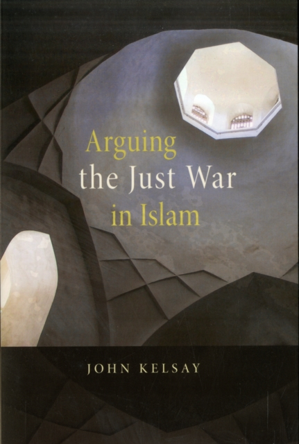 Arguing the Just War in Islam islam and the state in myanmar