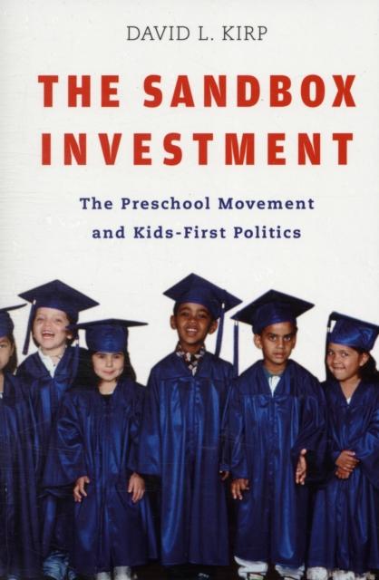 The Sandbox Investment – The Preschool Movement and Kids–First Politics education preschool
