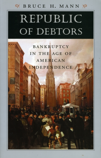 Republic of Debtors – Bankruptcy in the Age of American Independence the letters of the republic – publication