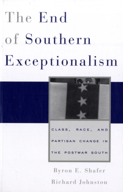 The End of Southern Exceptionalism – Class, Race, and Partisan Change in the Postwar South fernaz mohd sadiq behlim m n kuttappa and u s krishna nayak maxillary protraction in class iii cases