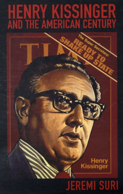 Henry Kissinger and the American Century henry r luce and the rise of the american news media