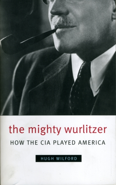 The Mighty Wurlitzer – How the CIA Played America last card played
