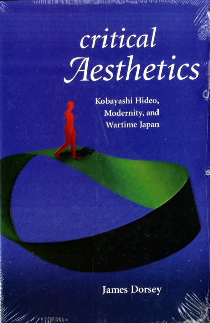 Critical Aesthetics – Kobayashi Hideo, Modernity, and Wartime Japan religion and modernity