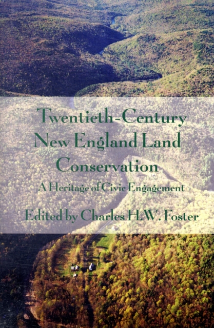 цена на Twentieth–Century New England Land Conservation – A Heritatge of Civic Engagement