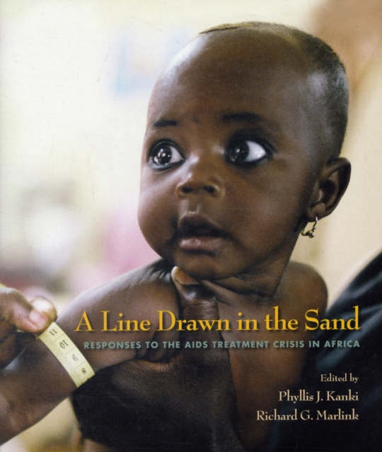 A Line Drawn in the Sand – Responses to the AIDS Treatment Crisis in Africa