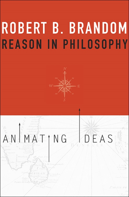 Reason in Philosophy – Animating Ideas reconstruction in philosophy