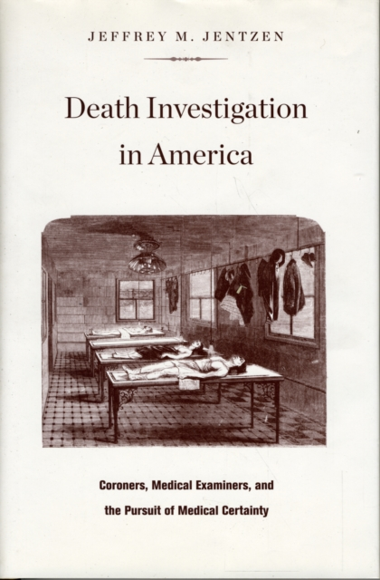 Death Investigation in America – Coroners, Medical  Examiners, and the Pursuit of Medical Certainty democracy in america nce