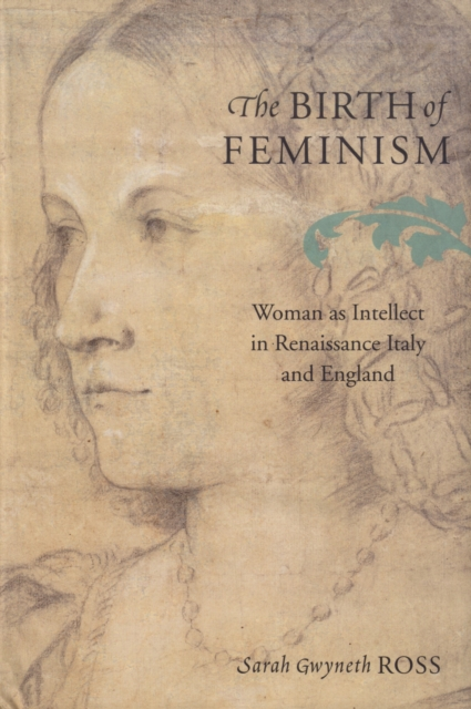 The Birth of Feminism – Woman as Intellect in Renaissance Italy and England feminism and criminology