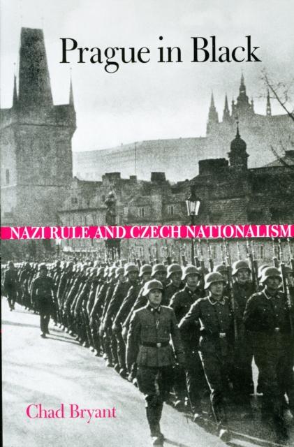 Prague in Black – Nazi Rule and Czech Nationalism