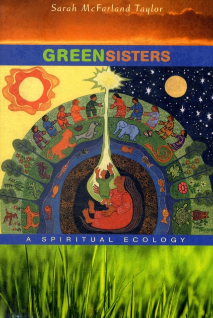 Green Sisters – A Spiritual Ecology
