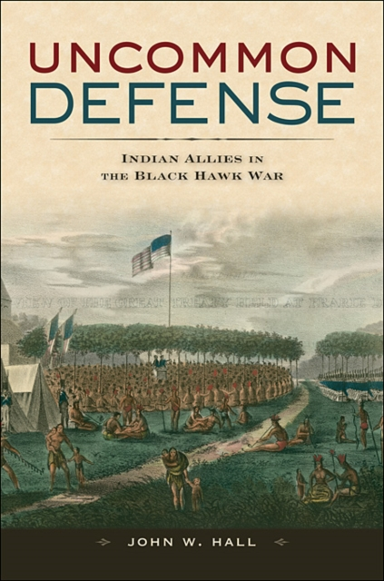 Uncommon Defense – Indian Allies in the Black Hawk War перчатки для туризма black hawk 34523452