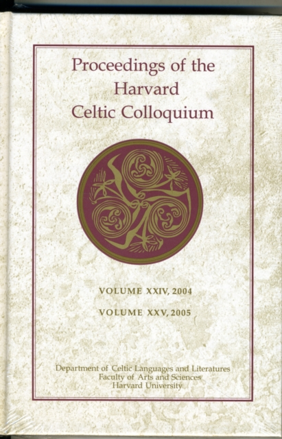 Proceedings of the Harvard Celtic Colloquium, 24 and 25 2004