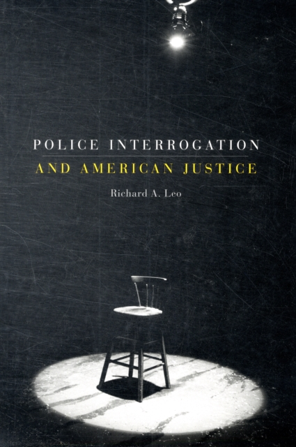 Police Interrogation and American Justice police plc 12895ls 02m police