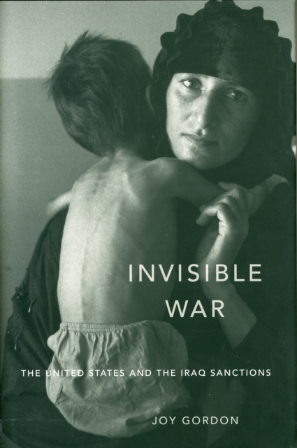 Invisible War – The United States and the Iraq Sanctions the invisible library