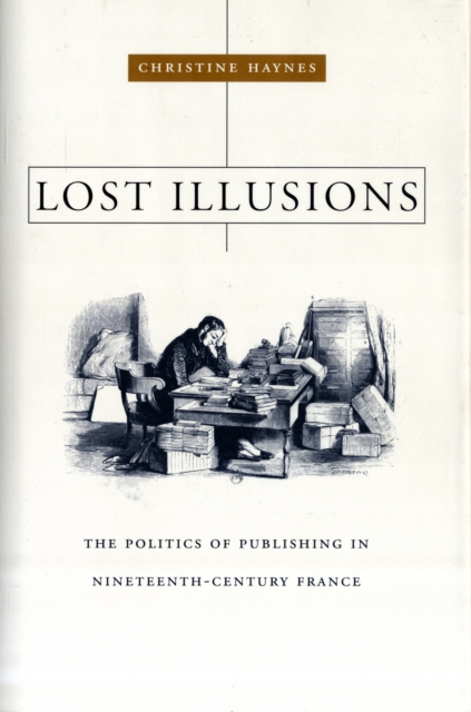 Lost Illusions – The Politics of Publishing in Nineteenth–Century France new england textiles in the nineteenth century – profits