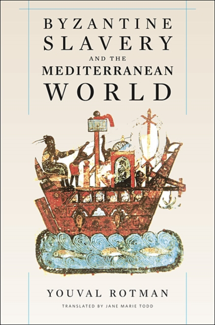 Byzantine Slavery and the Mediterranean World Translated by Jane Marie Todd купить