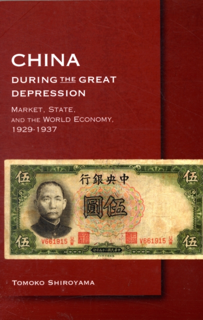 China during the Great Depression – Market, State, and the World Economy, 1929–1937 the world economy