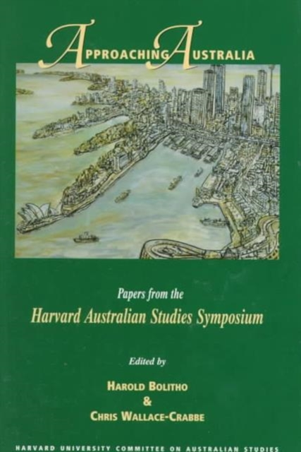 Approaching Australia – Papers from the Harvard Australian Studies Symposium