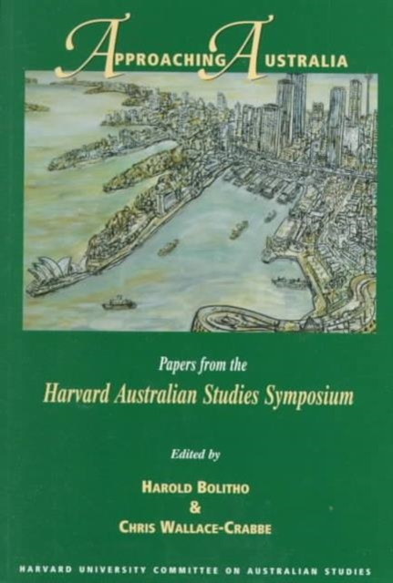 Approaching Australia – Papers from the Harvard Australian Studies Symposium (Paper)