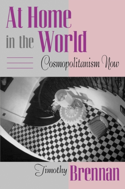 At Home in the World – Cosmopolitanism Now (Paper) jonathan mann aids in the world paper