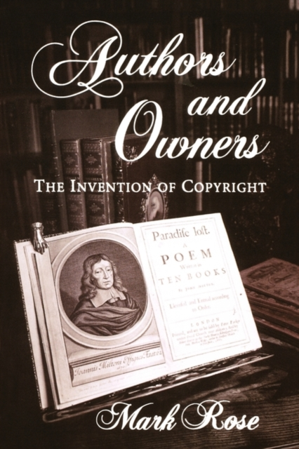 Authors & Owners – The Invention of Copyright (Paper)
