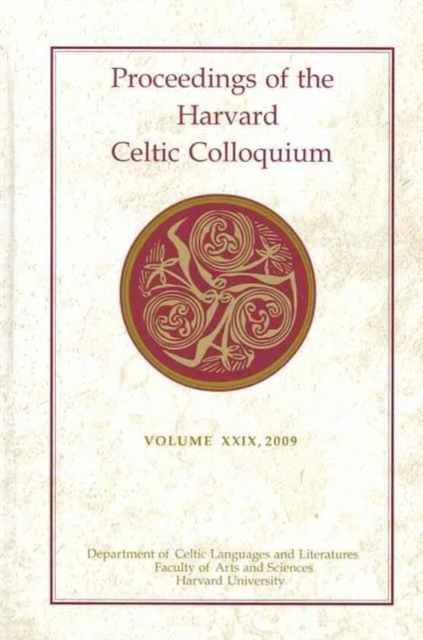 Proceedings of the Harvard Celtic Colloquium, 29: 2009 yeats w the celtic twilight кельтские сумерки на англ яз