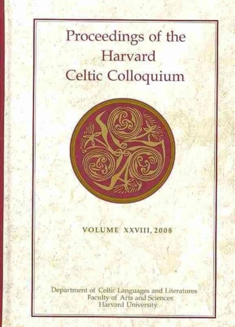 Proceedings of the Harvard Celtic Colloquium, 28: 2008 yeats w the celtic twilight кельтские сумерки на англ яз