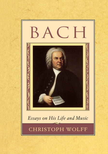 Bach – Essays on his Life & Music (Paper)