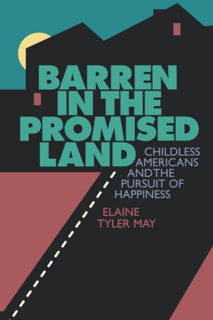 Barren in the Promised Land – Childless Americans & the Pursuit of Happiness the ministry of utmost happiness