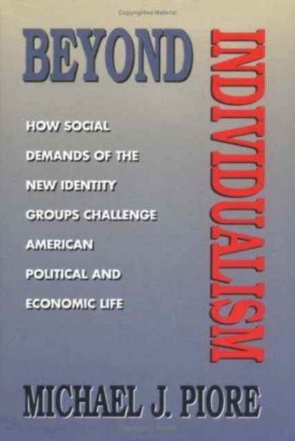 Beyond Individualism – How Social Demands of the New Identity Groups Challenge American Political & Economic Life