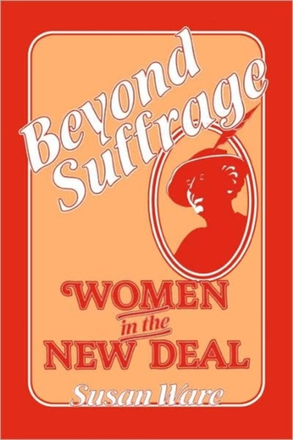 Beyond Suffrage – Women in the New Deal (Paper) the oxford handbook of political philosophy
