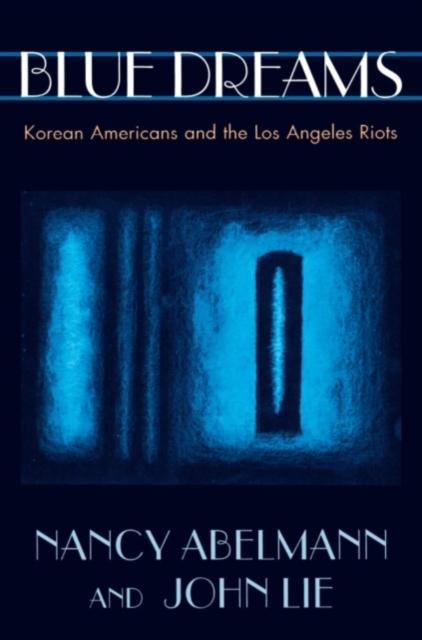 Blue Dreams – Korean Americans & the Los Angeles Riots (Paper)