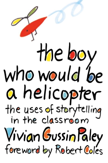 The Boy Who Would be a Helicopter – The uses of Storytelling in the Classroom (Paper) latimer alex the boy who cried ninja
