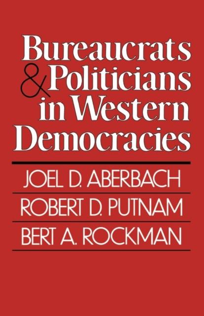 Bureaucrats & Politicians in Western Democracies bureaucrats