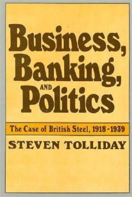 Фото Business Banking & Politics – The Case of British Steel 1918–1939 british banking