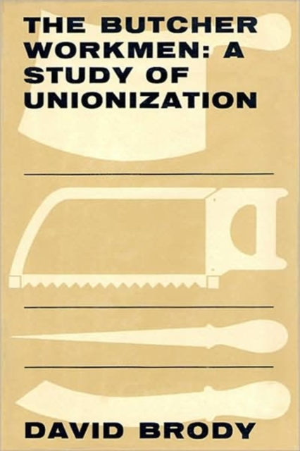 Butcher Workmen – Study of Unionization