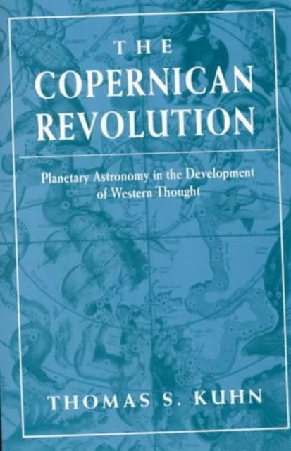 The Copernican Revolution – Planetary Astronomy in Develop of Western Thought an atlas of astronomy