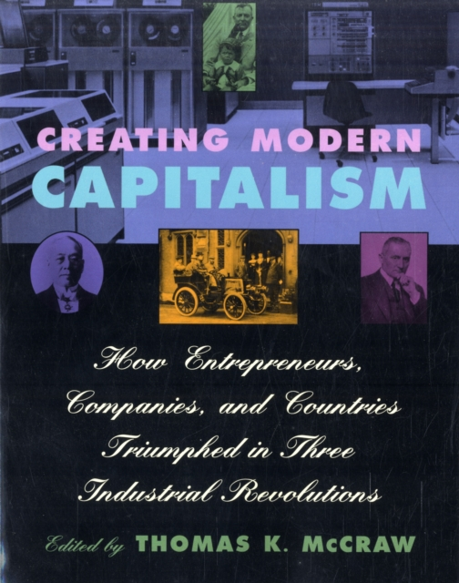 Creating Modern Capitalism – How Entrepeneurs, Companies & Countries Triumphed in Three Industrial Revolution (Paper) cipolla before the industrial revolution 2ed paper