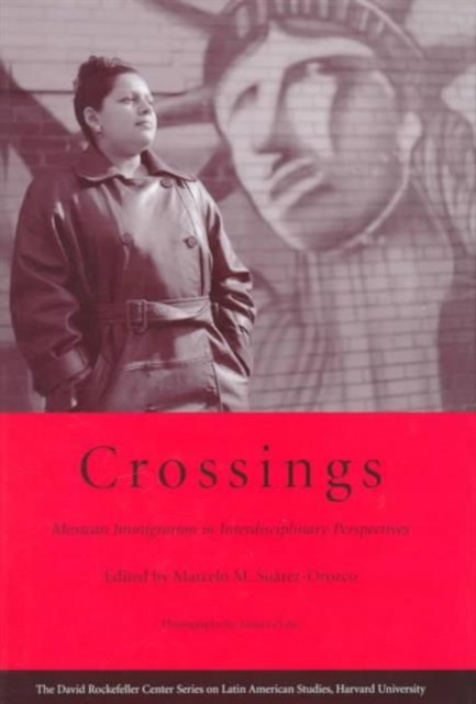 Crossings – Mexican Immigration in Interdisciplinary Perspectives immigration