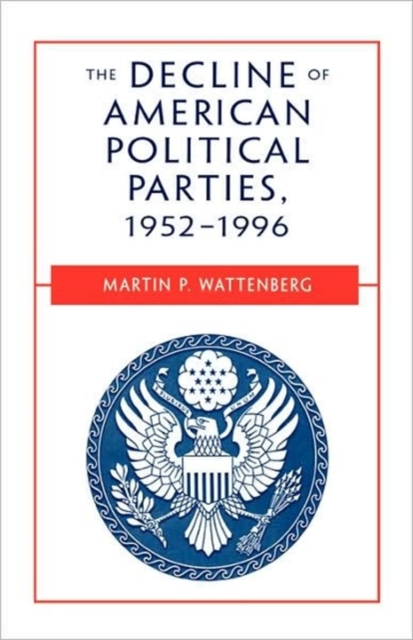 The Decline of American Political Parties 1952–1996 (Paper) the future of europe – reform or decline