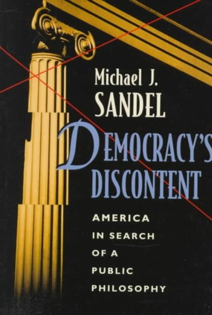 Democracy?s Discontent – America in Search of a Public Philosophy (Paper) democracy a life