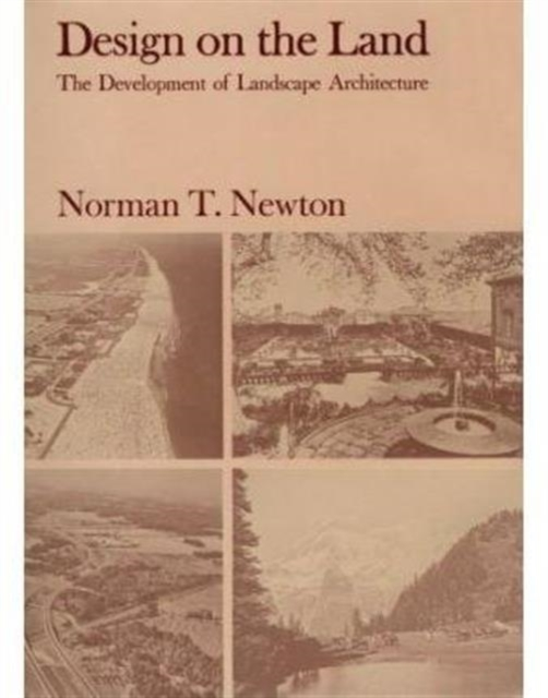 Design on the Land – The Development of Landscape Architecture