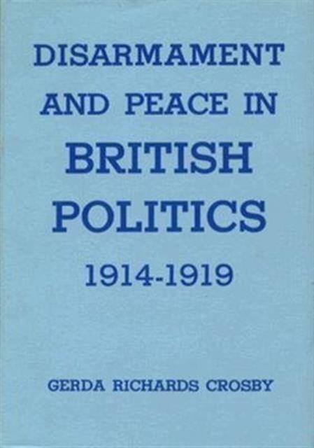 Disarmament & Peace in British Politics 1914–1919 peace