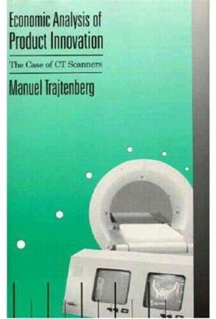Economic Analysis of Product Innovation the Case Of Ct Scanners